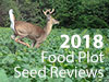 2018 Food Plot Seed Review